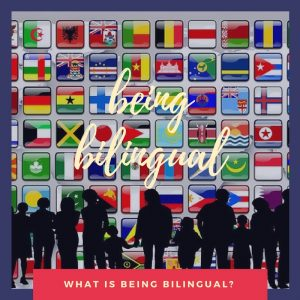 Being bilingual